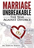 Marriage Unbreakable: The War Against Divorce