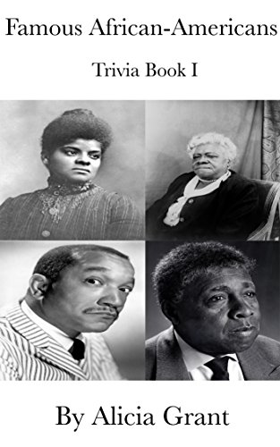 Famous African-Americans Trivia Book I by [Grant, Alicia]