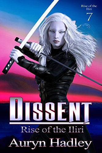 Dissent (Rise Of The Iliri Book 7)