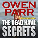 The Dead Have Secrets: A John Powers Novel Audiobook by Owen Parr Narrated by Stefan Rudnicki
