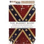 The Bloody Shirt: Terror after Appomattox | Stephen Budiansky