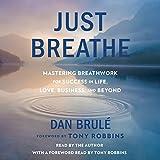 Just Breathe: Mastering Breathwork for Success in