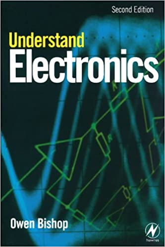 Understand Electronics: Amazon.co.uk: Owen Bishop: 9780750653190: Books