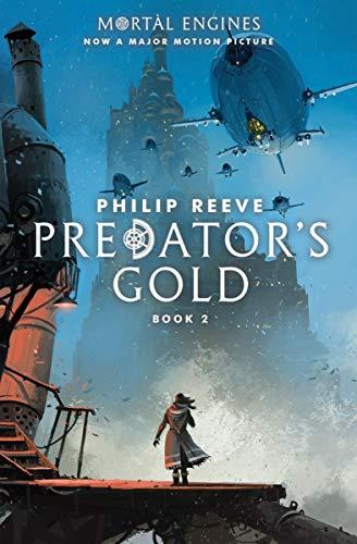 Predator's Gold (Mortal Engines, Book 2) ()
