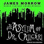 The Asylum of Dr. Caligari | James Morrow