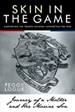 img - for Skin in the Game: Journey of a Mother and Her Marine Son book / textbook / text book