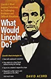 What Would Lincoln Do?, David Acord, 1402287852