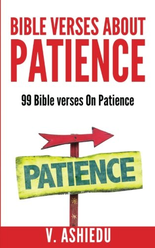 Bible Verses About Patience: 99 Bible Verses On Patience