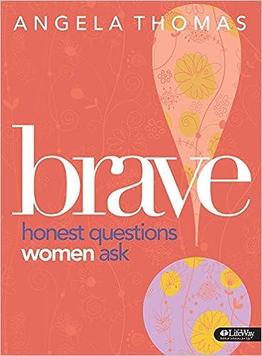 Brave honest questions women ask bible study book angela thomas brave honest questions women ask bible study book angela thomas pharr angela thomas 9781415869567 amazon books fandeluxe Choice Image
