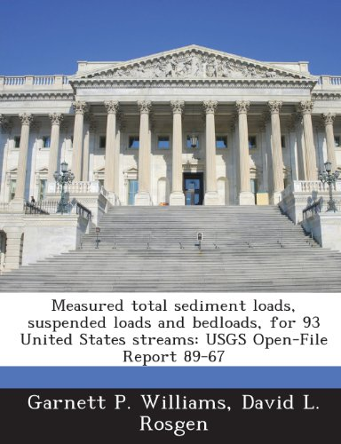 Measured total sediment loads, suspended loads and bedloads, for 93 United States streams: USGS Open-File Report 89-67 ()