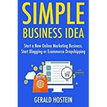 Simple Business Idea: Start a New Online Marketing Business. Start Blogging or Ecommerce Dropshipping (Bundle)
