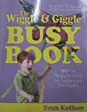 The Wiggle and Giggle Busy Book, Trish Kuffner, 0684031353