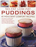 No-Fat Low-Fat Puddings; 85 Indulgent Comfort Recipes: Divine desserts for everyday eating, including poached fruit, steamed puddings, crumbles, ... shown in 425 step-by-step photographs