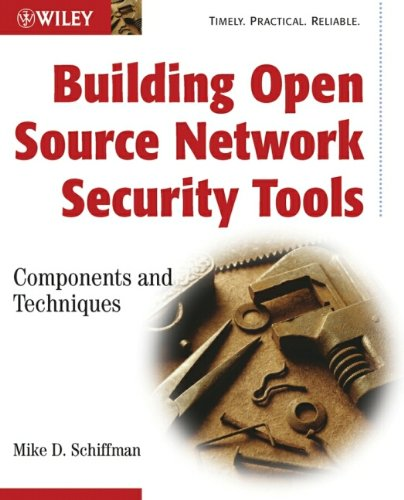 - Building Open Source Network Security Tools: Components and Techniques
