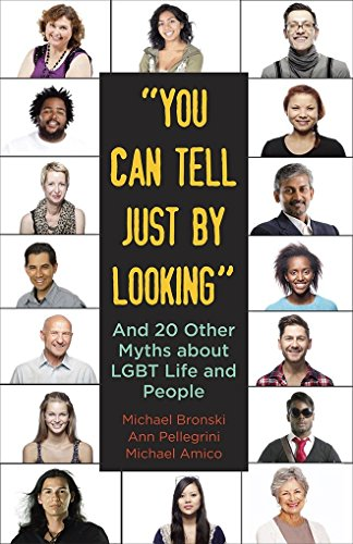 You Can Tell Just By Looking: And 20 Other Myths about LGBT Life and People (Queer Ideas/Queer Action)