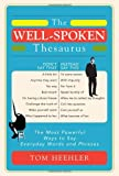 The Well-Spoken Thesaurus, Tom Heehler, 1402243057