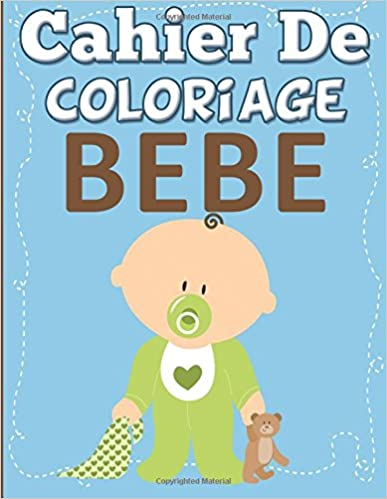 Téléchargement gratuit de google books Cahier De Coloriage Bebe PDF ePub MOBI 1682124894