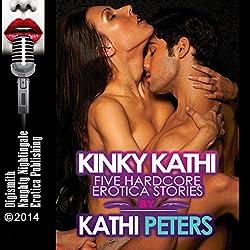 Kinky Kathi: Five Hardcore Erotica Stories