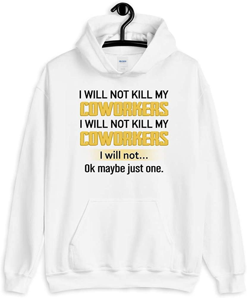 lucoin Pullover Hoodie I Will Not Kill My Coworkers I Will Not Ok Maybe Just One