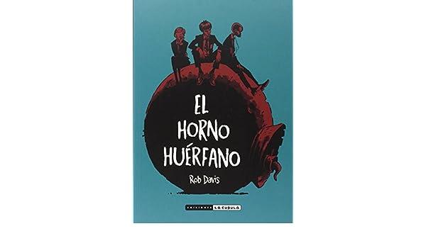 Horno huérfano, El: ROBERT/ KOMINSKY CRUMB, ALINE CRUMB: 9788416400126: Amazon.com: Books