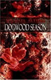 Dogwood Season, Michael Altieri, 1424139457