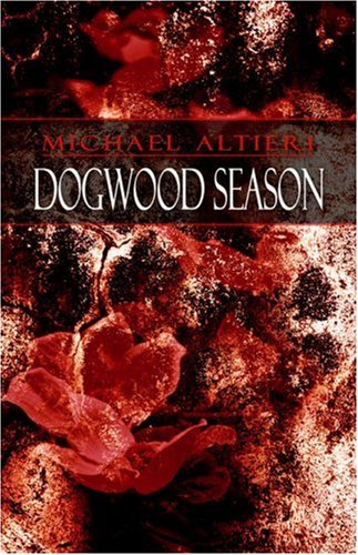 Book: Dogwood Season by Michael Altieri