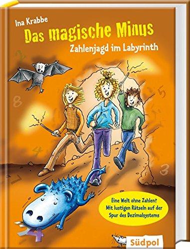 Das magische Minus – Zahlenjagd im Labyrinth (Magischer Mathe-Spaß, Band 2)
