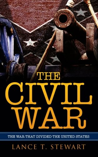 The Civil War: The War That Divided The United States