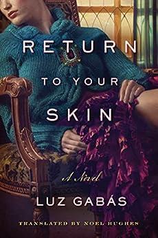 Return to Your Skin by [Gabás, Luz]