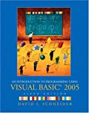 An Introduction to Programming Using Visual Basic 2005, David I. Schneider, 0130306541