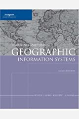 Learning and Using Geographic Information Systems: ArcGIS Edition Paperback