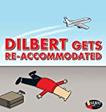 Book cover from Dilbert Gets Re-accommodatedby Scott Adams