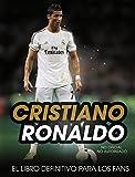 Cristiano Ronaldo. El libro definitivo para los fans (Spanish Edition)