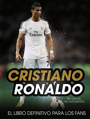 Cristiano Ronaldo. El libro definitivo para los fans (Spanish Edition) by Lectorum Pubns (Adult)