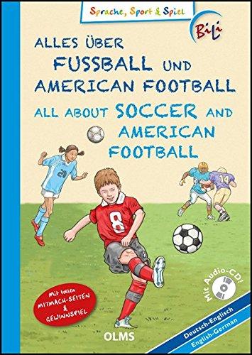 alles-ber-fussball-und-american-football-all-about-soccer-and-american-football-deutsch-englische-ausgabe-mit-audio-cd-sprachsteckbrief-und-tollen-zweisprachige-sachgeschichten-fr-kinder