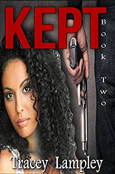 Kept: Book Two by [Lampley, Tracey]
