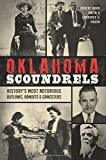 Oklahoma Scoundrels: History s Most Notorious Outlaws, Bandits & Gangsters (True Crime)