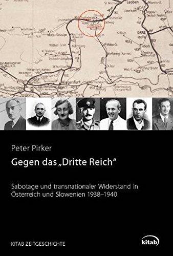 Gegen das Dritte Reich: Sabotage und transnationaler Widerstand in Slowenien und Österreich 1938-1940