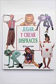 Jugar Y Crear Disfraces (Spanish Edition): CHERYL OWEN: 9788434218383