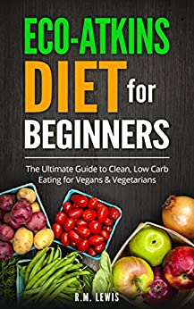 Amazon.com: Eco-Atkins Diet Beginner's Guide and Cookbook: Eco ...