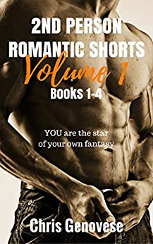 2nd Person Romantic Shorts Volume 1, Books 1-4 by [Genovese, Chris]