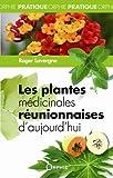 Les plantes médicinales réunionnaises d'aujourd'hui