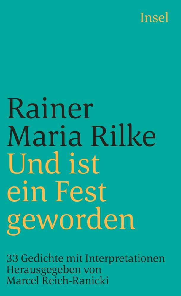 Und ist ein Fest geworden: 33 Gedichte mit Interpretationen. Herausgegeben von Marcel Reich-Ranicki (insel taschenbuch)