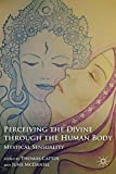img - for Perceiving the Divine through the Human Body: Mystical Sensuality by Thomas Cattoi (2011-11-09) book / textbook / text book