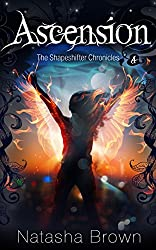 Ascension (The Shapeshifter Chronicles Book 4)