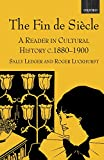 img - for The Fin de Si  cle: A Reader in Cultural History, c.1880-1900 by Sally Ledger (Editor), Roger Luckhurst (Editor) (5-Oct-2000) Paperback book / textbook / text book