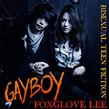 Gayboy: Bisexual Teen Romance Audiobook by Foxglove Lee Narrated by Madeleine Mayfair
