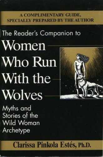 The Reader's Companion to Women Who Run With the Wolves