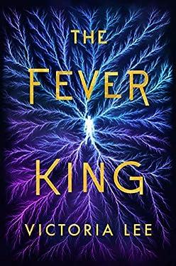 The Fever King (Feverwake Book 1)