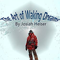 The Art of Waking Dreams
